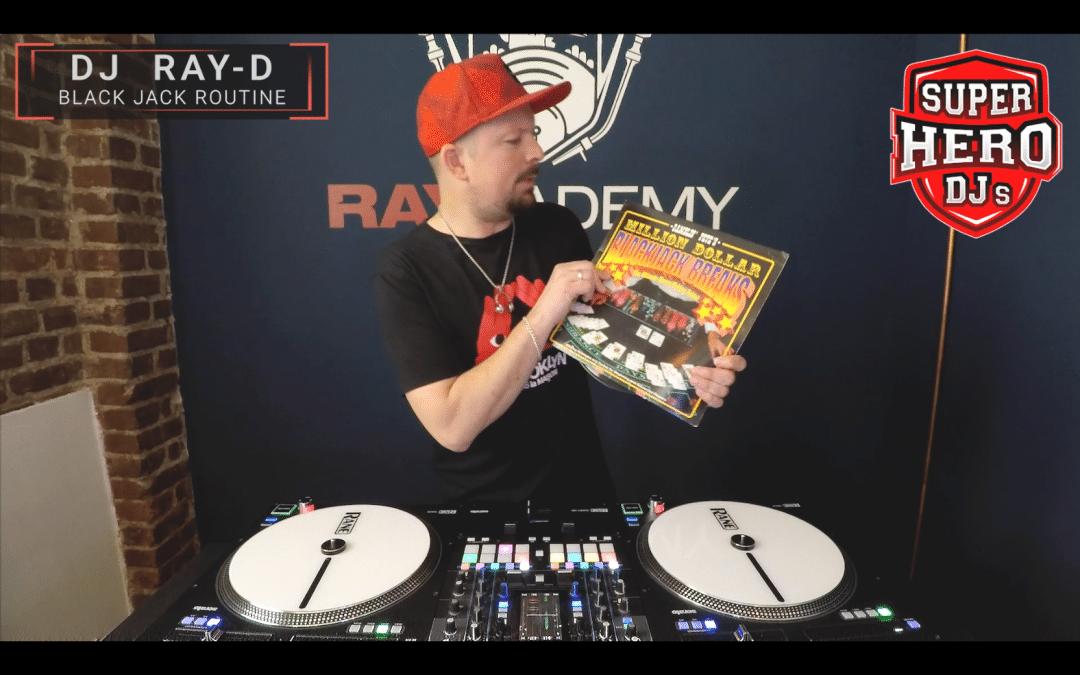 DJ Ray-D – Black Jack Routine