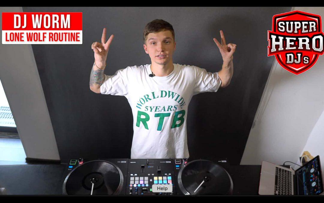 DJ WORM – Lone Wolf Routine