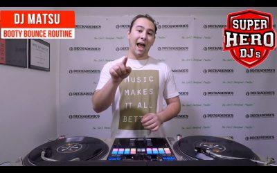DJ MATSU – Booty Bounce Routine