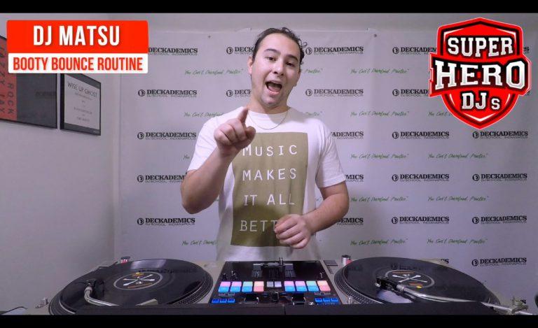 DJ MATSU - Booty Bounce Routine - SUPER HERO DJs