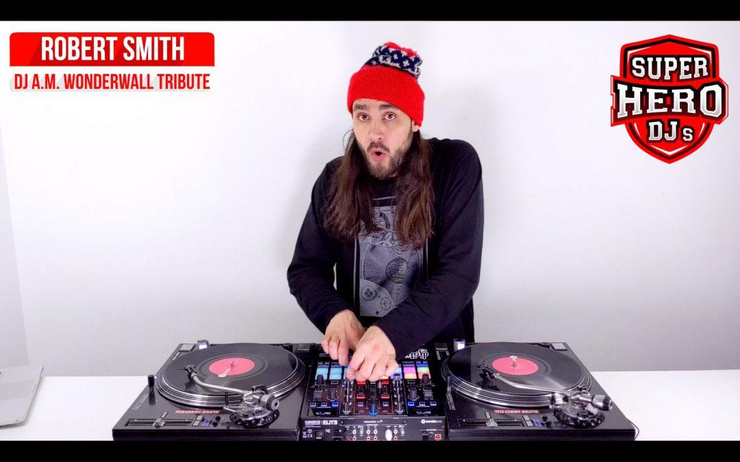 ROBERT SMITH – DJ A.M. Wonderwall